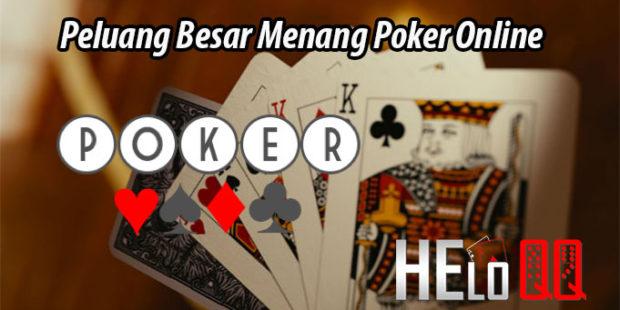 Peluang Besar Menang Poker Online