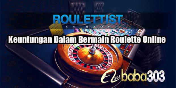 Keuntungan Dalam Bermain Roulette Online