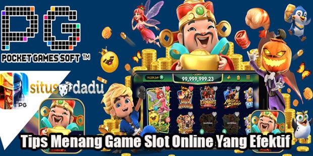 Tips Menang Game Slot Online Yang Efektif