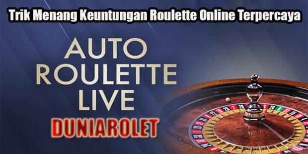 Trik Menang Keuntungan Roulette Online Terpercaya